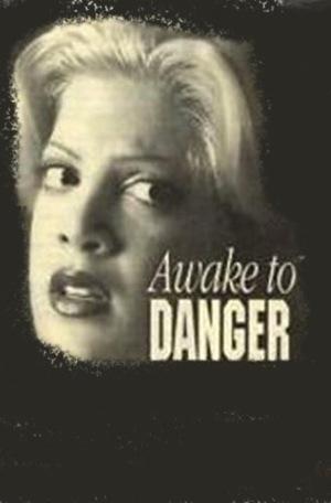 Фільм «Awake to Danger» (1995)