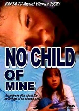 Фільм «No Child of Mine» (1997)
