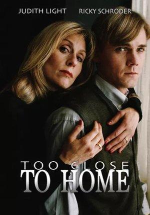 Фильм «Too Close to Home» (1997)