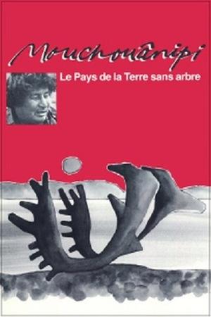 Фильм «Le pays de la terre sans arbre ou Le mouchouânipi» (1980)