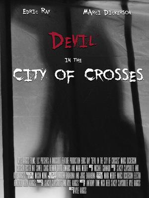 Фільм «Devil in the City of Crosses» (2016)