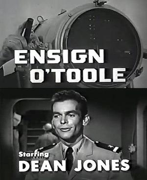 Серіал «Ensign O'Toole» (1962 – 1963)