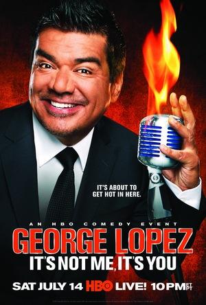 Фільм «George Lopez: It's Not Me, It's You» (2012)