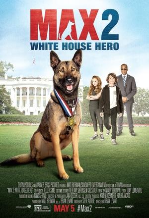 Фільм «Макс 2: Герой Білого Дому» (2017)