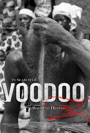 Фильм «In Search of Voodoo: Roots to Heaven» (2018)