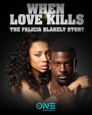 Фильм «When Love Kills: The Falicia Blakely Story» (2017)