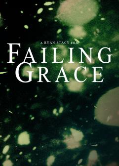 Фільм «Failing Grace» (2018)