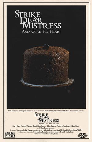 Фильм «Strike, Dear Mistress, and Cure His Heart» (2018)