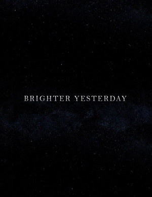 Фільм «Brighter Yesterday» (2017)