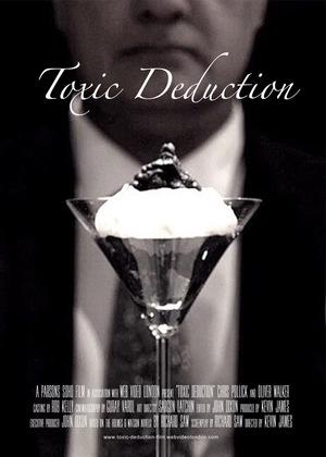Фильм «Toxic Deduction» (2018)