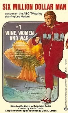 Фильм «Человек на шесть миллионов долларов: Вино, женщины и война» (1973)