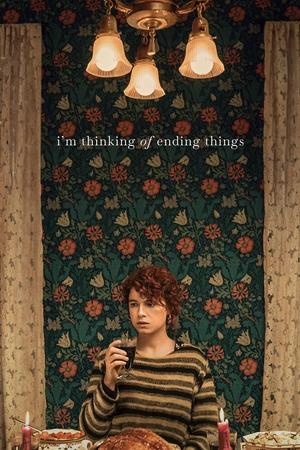 Фільм «Я думаю з усім цим покінчити» (2020)