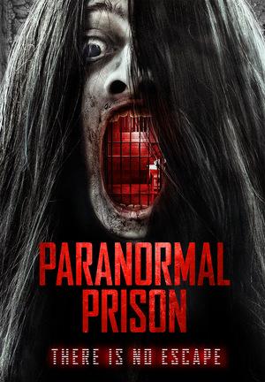 Фильм «Паранормальная тюрьма» (2021)