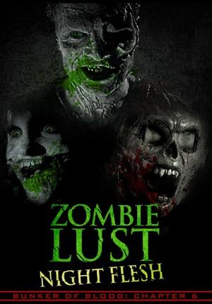 Фільм «Bunker of Blood: Chapter 6: Zombie Lust: Night Flesh» (2018)