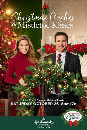 Фильм «Рождественские желания и поцелуи под омелой» (2019)