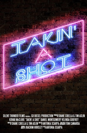 Фільм «Takin' a Shot» (2019)