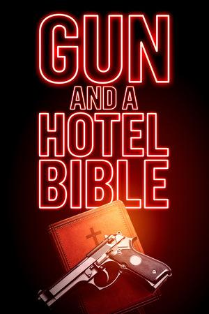 Фільм «Gun and a Hotel Bible» (2021)