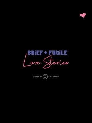 Сериал «Brief and Futile Love Stories» (2018 – 2019)