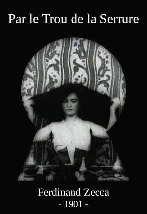 Фільм «Через замочную скважину» (1901)