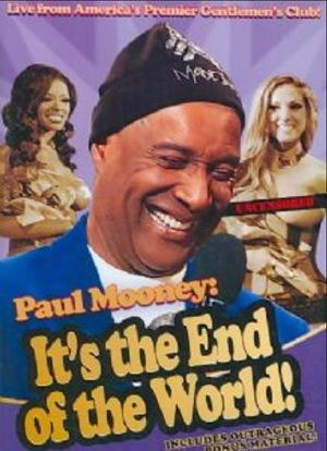 Фильм «Paul Mooney: It's the End of the World» (2010)