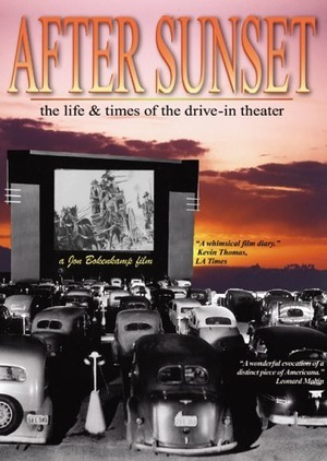 Фильм «After Sunset: The Life & Times of the Drive-In Theater» (1995)