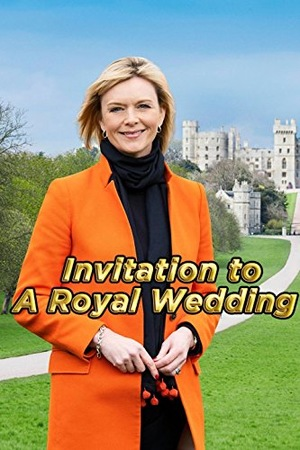Фільм «Invitation to a Royal Wedding» (2018)