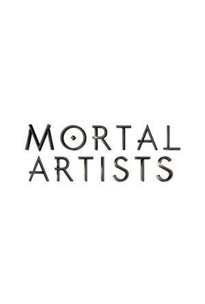Сериал «Mortal Artists» (2018 – ...)