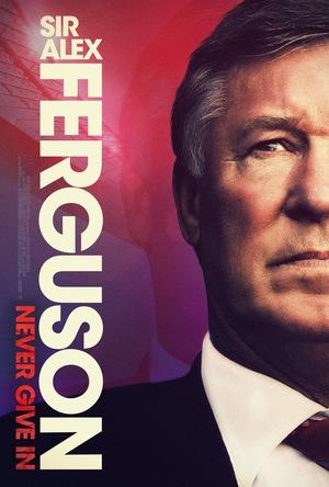 Фільм «Сер Алекс Фергюсон: Ніколи не здавайся» (2021)