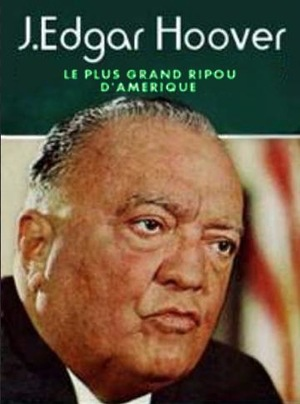Фильм «L'inamovible Hoover- le plus grand ripou d'Amérique» (2007)
