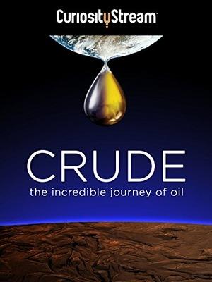 Фильм «Crude: The Incredible Journey of Oil» (2007)