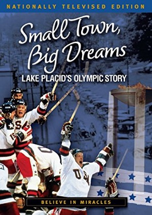 Фільм «Small Town, Big Dreams: Lake Placid's Olympic Story» (2010)