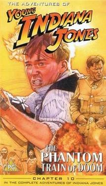 Фильм «Приключения молодого Индианы Джонса: Поезд – призрак» (1999)