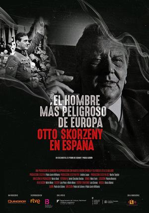 Фильм «Самый опасный человек в Европе: Отто Скорцени в Испании» (2020)
