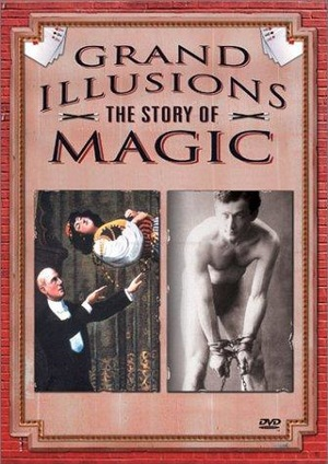 Серіал «Grand Illusions: The Story of Magic» (1998)