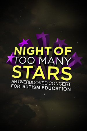 Фільм «Night of Too Many Stars: An Overbooked Concert for Autism Education» (2010)