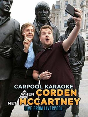 Фильм «Carpool Karaoke: When Corden Met McCartney Live From Liverpool» (2018)