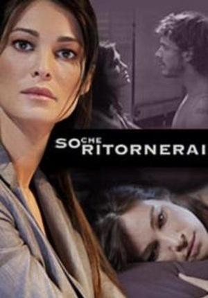 Фільм «So che ritornerai» (2009)