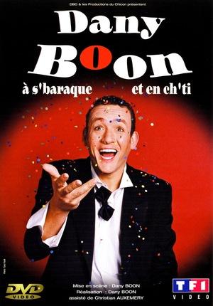 Фильм «Dany Boon à s'baraque et en ch'ti» (2003)