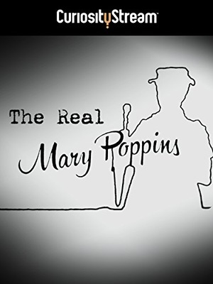 Фільм «The Real Mary Poppins» (2013)