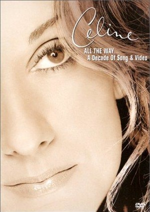 Фильм «Céline Dion: All the Way... A Decade of Song & Video» (2001)