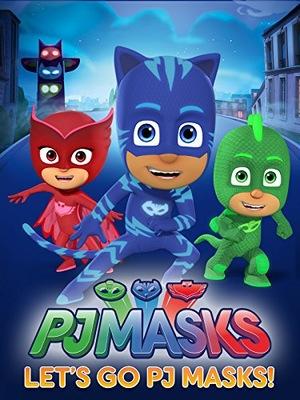 Мультфильм «PJ Masks, Let's Go PJ Masks» (2017)