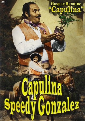 Фільм «Capulina 'Speedy' González: 'El Rápido» (1970)