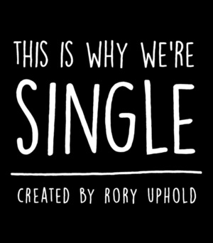 Сериал «This Is Why We're Single» (2015)