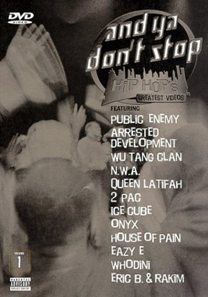 Фільм «And Ya Don't Stop: Hip Hop's Greatest Videos, Vol. 1» (2000)