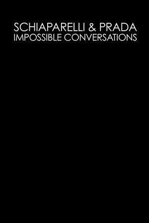 Фильм «Schiaparelli & Prada: Impossible Conversations» (2012)