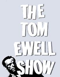 Сериал «The Tom Ewell Show» (1960 – 1961)