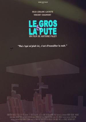 Фільм «Le gros et la pute» (2015)