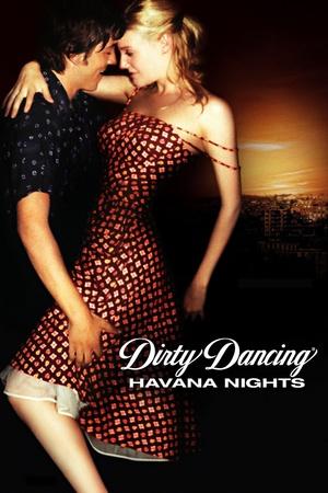Фільм «Брудні танці 2: Гаванські ночі» (2004)