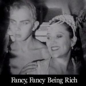 Фільм «Fancy, Fancy Being Rich» (2002)
