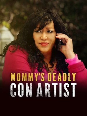 Фільм «Mommy's Deadly Con Artist» (2021)